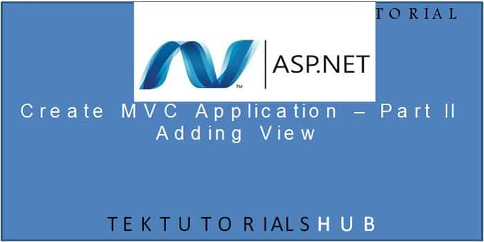 Create ASP.NET MVC Application Add View
