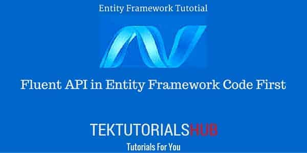 Fluent API in Entity Framework Code First