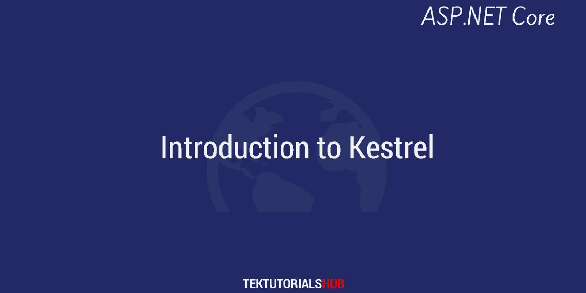Kestrel: Web Server for ASP.NET Core - TekTutorialsHub