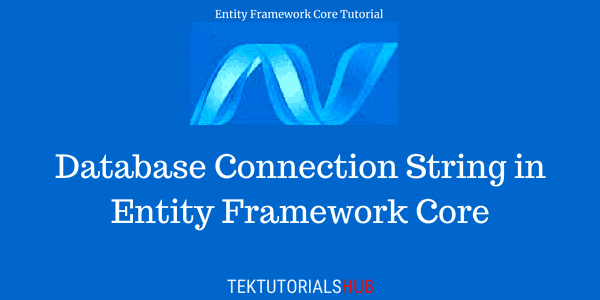 Database Connection String in Entity Framework Core