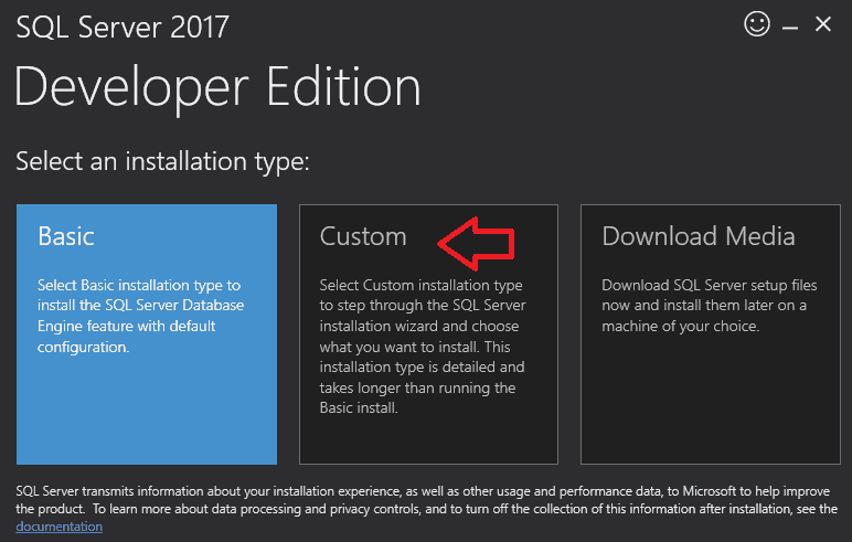Download SQL Server 2017. Select an Installation Type